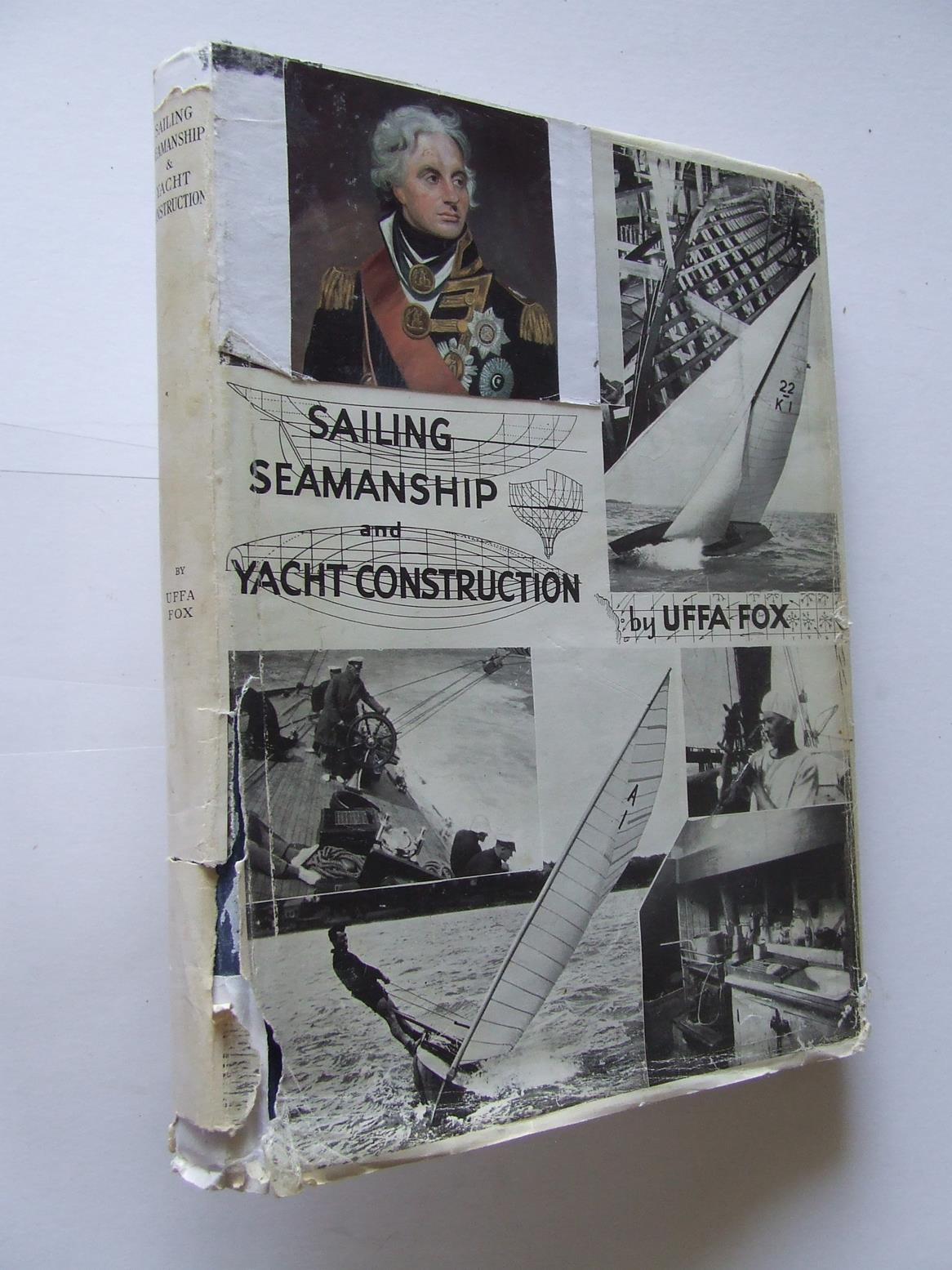 Sailing, Seamanship and Yacht Construction - First Edition