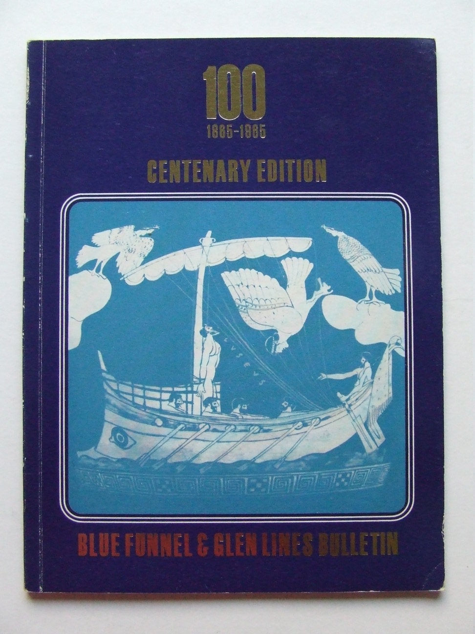 Blue Funnel & Glen Lines Bulletin - Centenary Edition 1865-1965