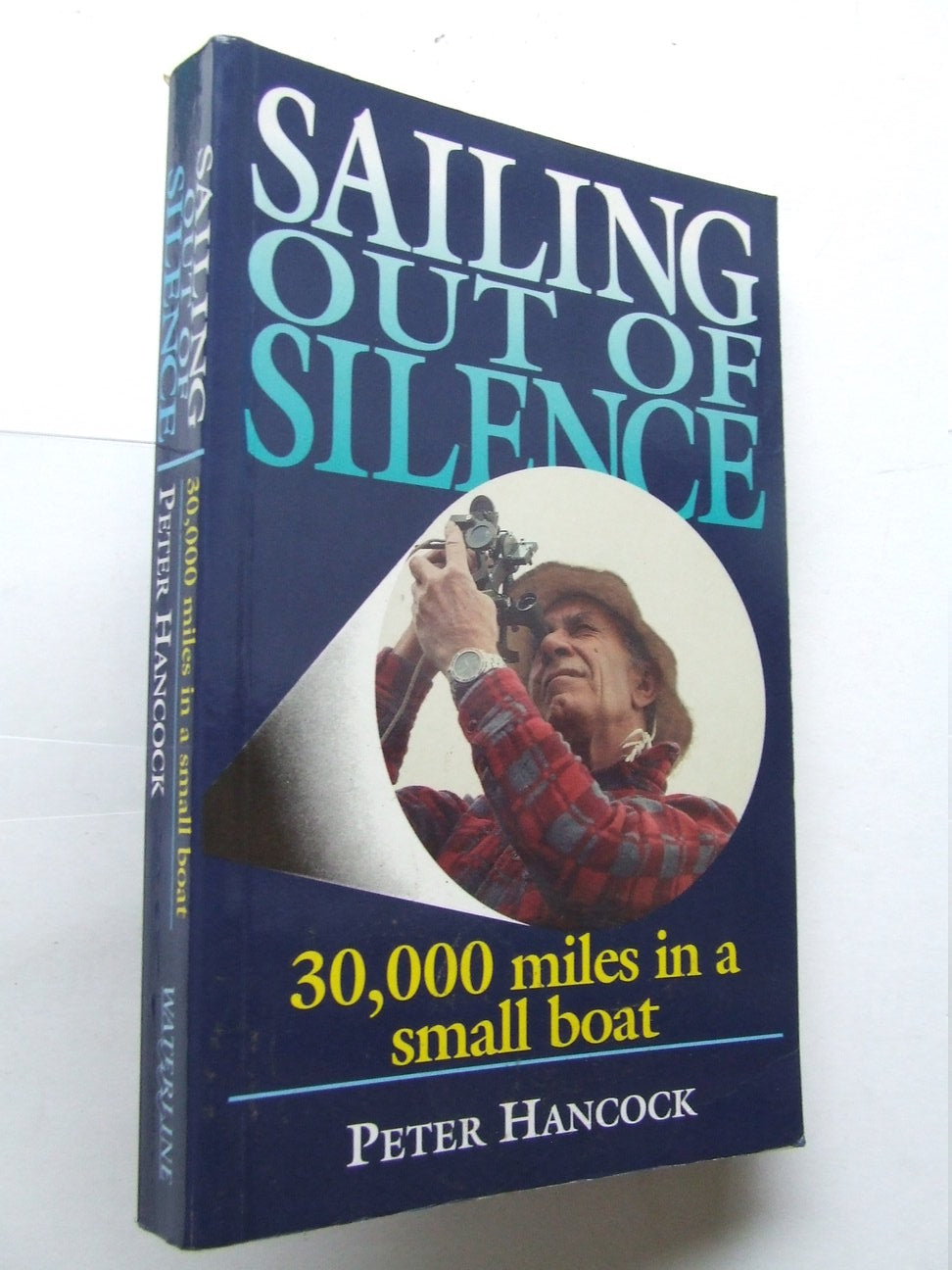 Sailing Out of Silence, 30,000 miles in a small boat