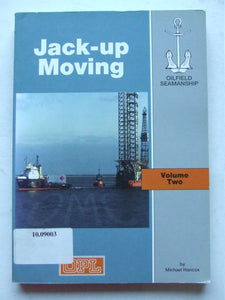 Oilfield Seamanship volume 2 - Jack-Up Moving
