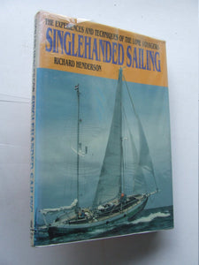 Singlehanded Sailing, the experiences and techniques of the lone voyagers