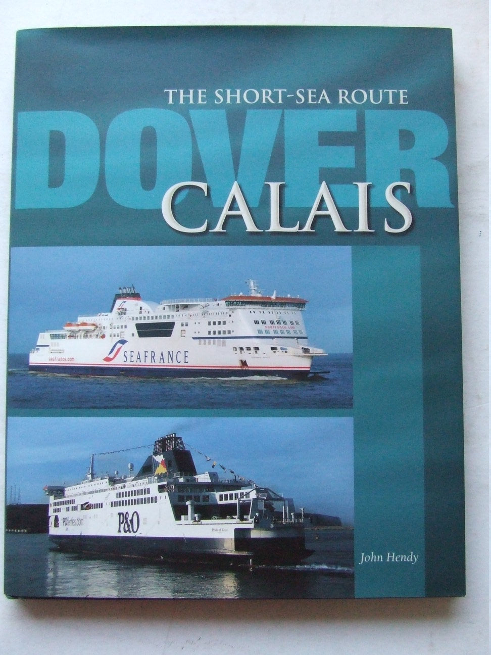The Short-Sea Route, Dover - Calais