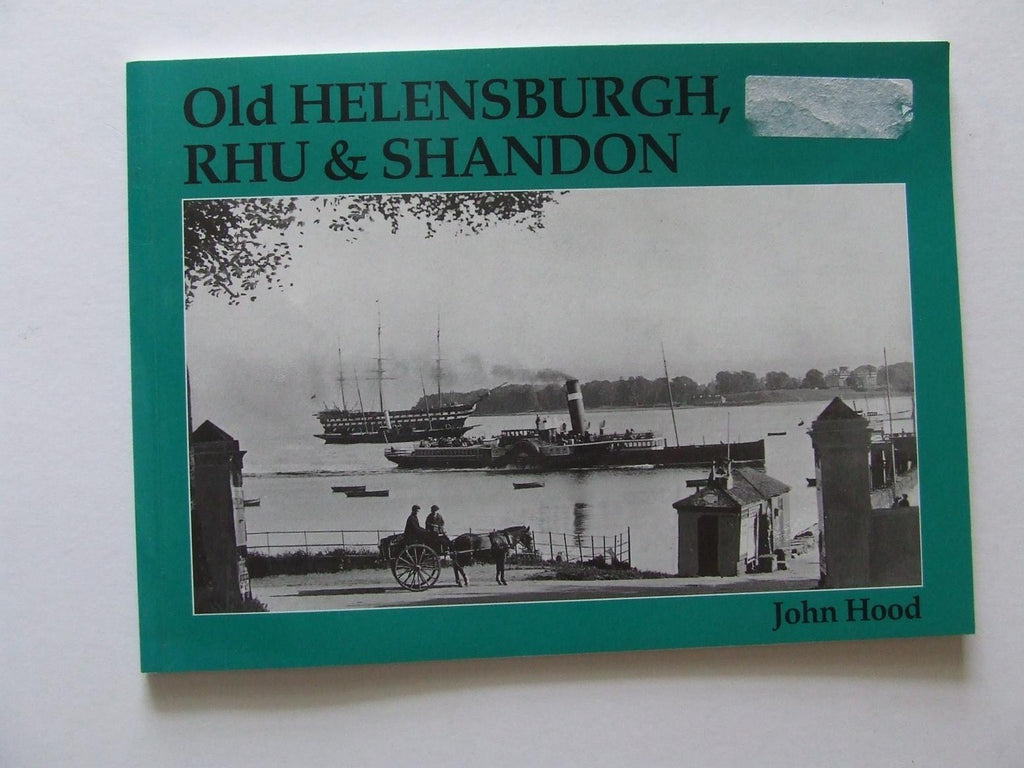 Old Helensburgh, Rhu, and Shandon [old photographs]