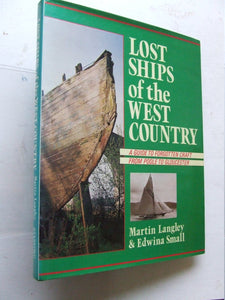 Lost Ships of the West Country, a guide to forgotten craft from Poole to Gloucester