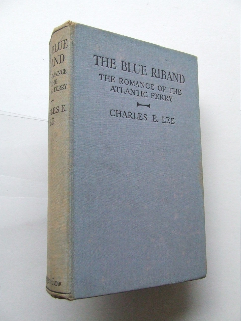 The Blue Riband, the romance of the Atlantic Ferry