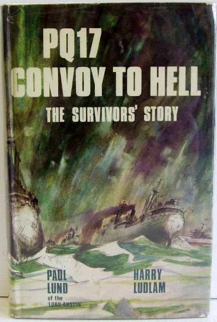 PQ17  -  Convoy to Hell, the survivors' story