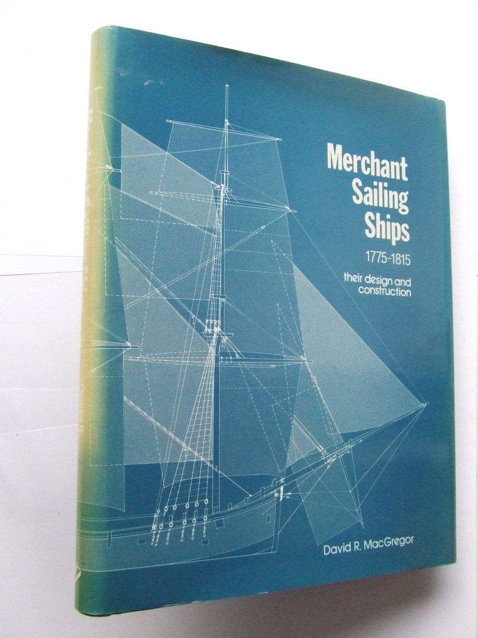 Merchant Sailing Ships 1775-1815, their design and construction