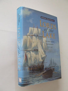 Lords of the Lake, the naval war on Lake Ontario 1812-1814