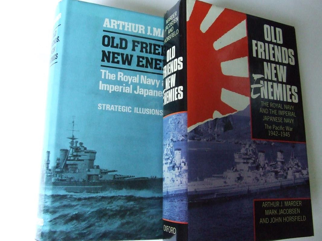Old Friends, New Enemies. the Royal Navy and the Imperial Japanese Navy