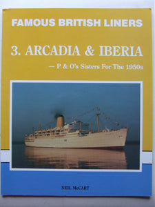 Famous British Liners, 3 - Arcadia & Iberia, P&O's sisters for the 1950's