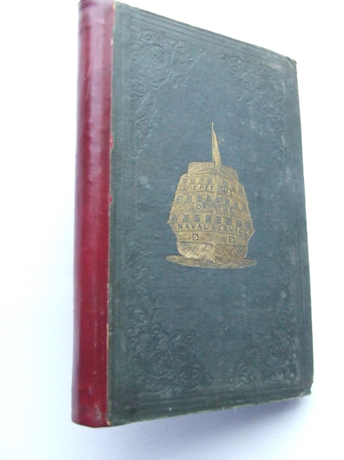 An Epitome, Historical and Statistical, Descriptive of the Royal Naval Service of England
