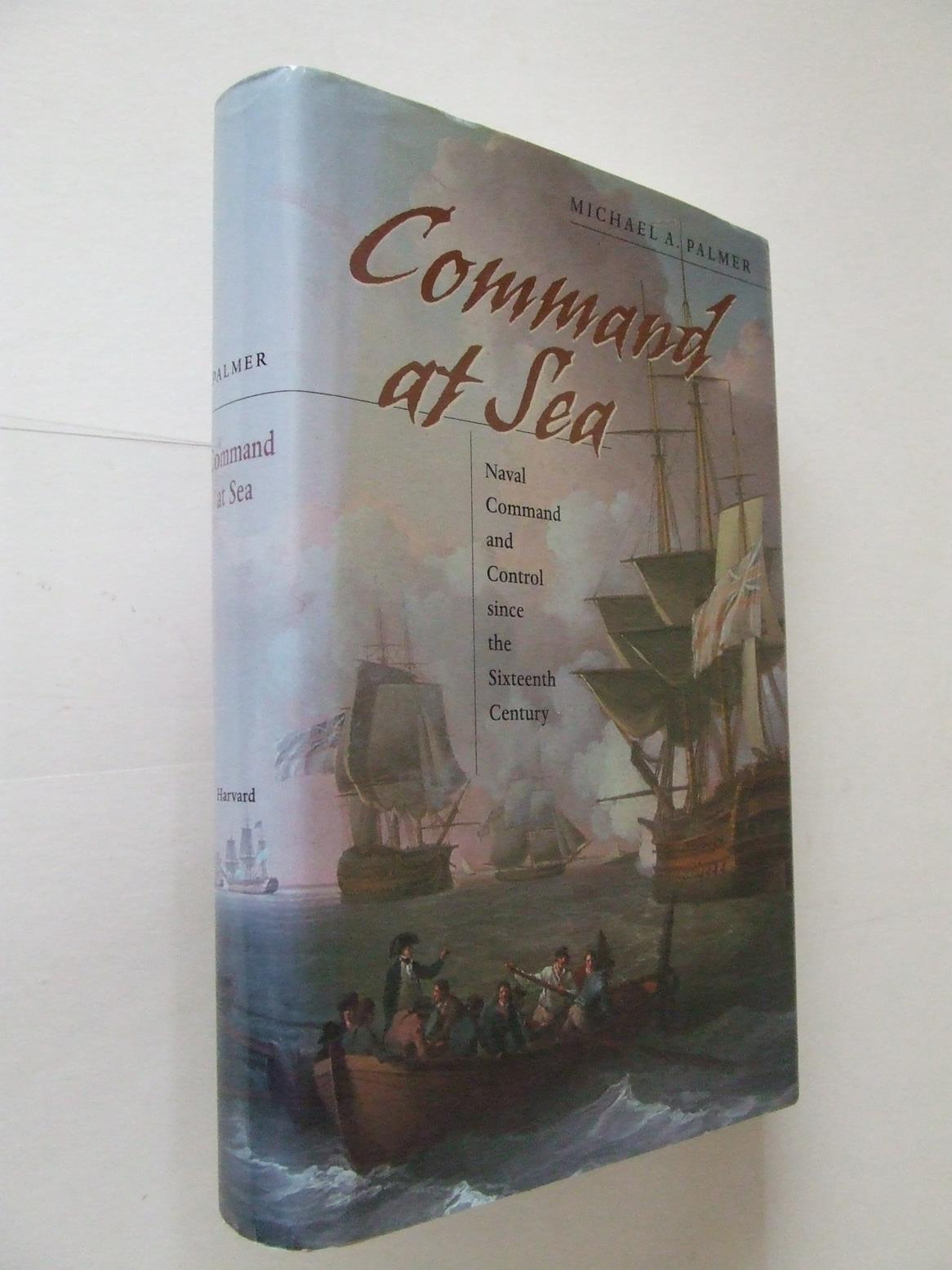Command at Sea, naval command and control since the sixteenth century