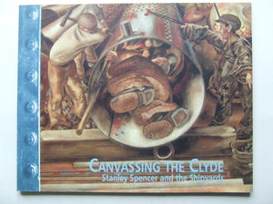 Canvassing the Clyde, Stanley Spencer and the shipyards