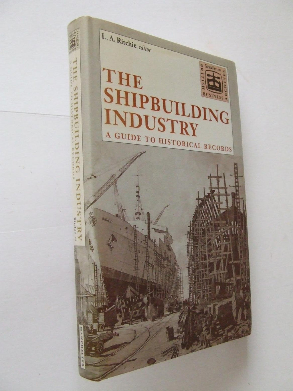 The Shipbuilding Industry, a guide to historical records