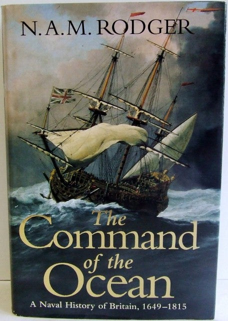 Command of the Ocean,   a naval history of Britain 1649 to 1815