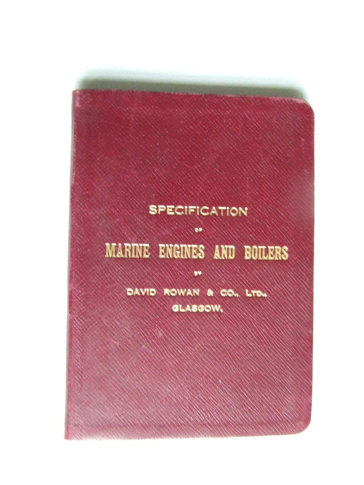 Specification of Marine Engines and Boilers by David Rowan & Co. Ltd. Glasgow