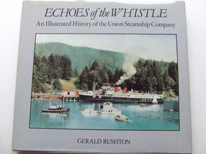 Echoes of the Whistle, an illustrated history of the Union Steamship Group