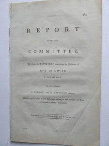 Report from the Committee. to whom the petitions concerning the Harbours of Rye and Dover