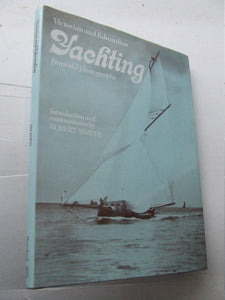 Victorian and Edwardian Yachting from Old Photographs