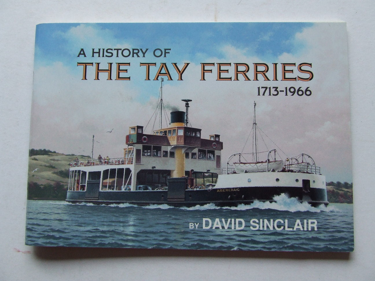 History of the Tay Ferries 1713-1966