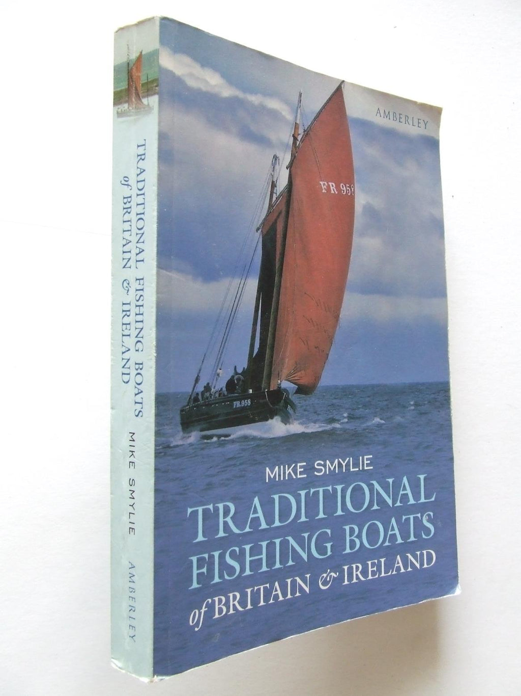 Traditional Fishing Boats of Britain & Ireland, design, history and evolution