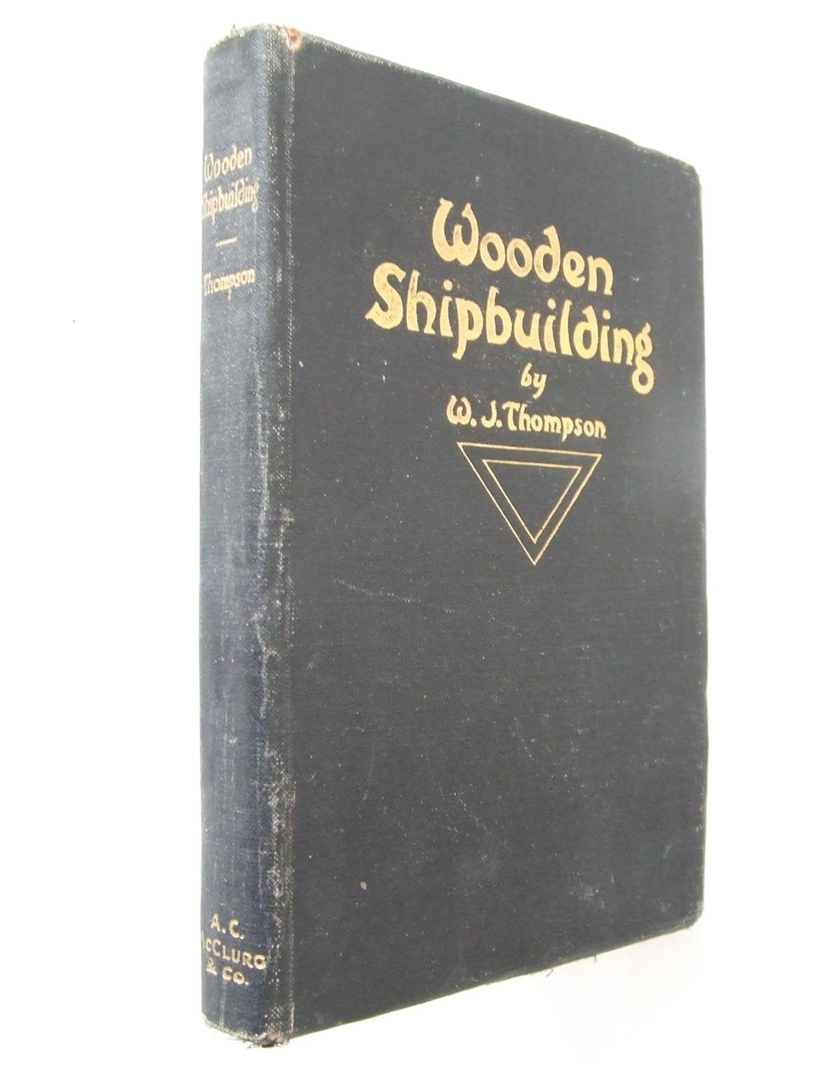 Wooden Shipbuilding, a comprehensive manual for wooden shipbuilders