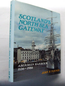 Scotland's North Sea Gateway, Aberdeen Harbour 1136-1986