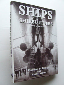 Ships & Shipbuilders, pioneers of design and construction