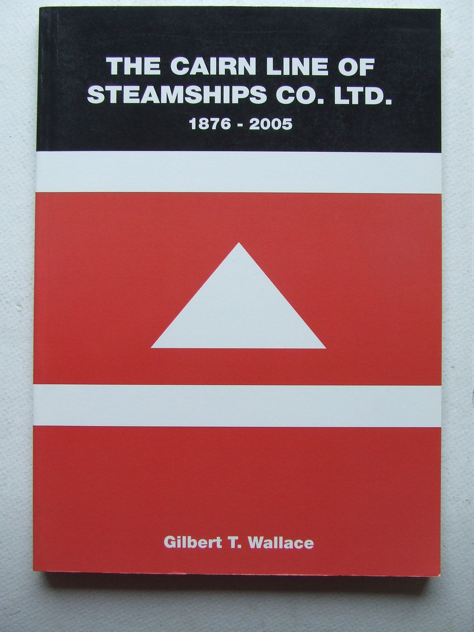 The Cairn Line of Steamships Co.Ltd. 1876-2005