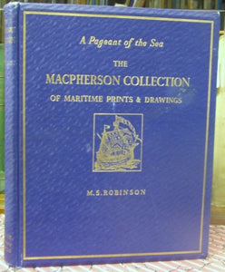 A Pageant of the Sea,  the MacPherson Collection  of maritime prints and drawings in the National Maritime Museum, Greenwich