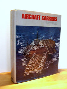 Aircraft Carriers,  a graphic history of carrier aviation and its influence on world events  -  Norman Polmar
