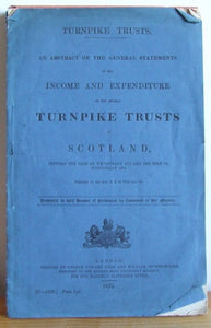 An Abstract of the General Statements of the Income and Expenditure of the several Turnpike Trusts in Scotland  -  Turnpike Trusts