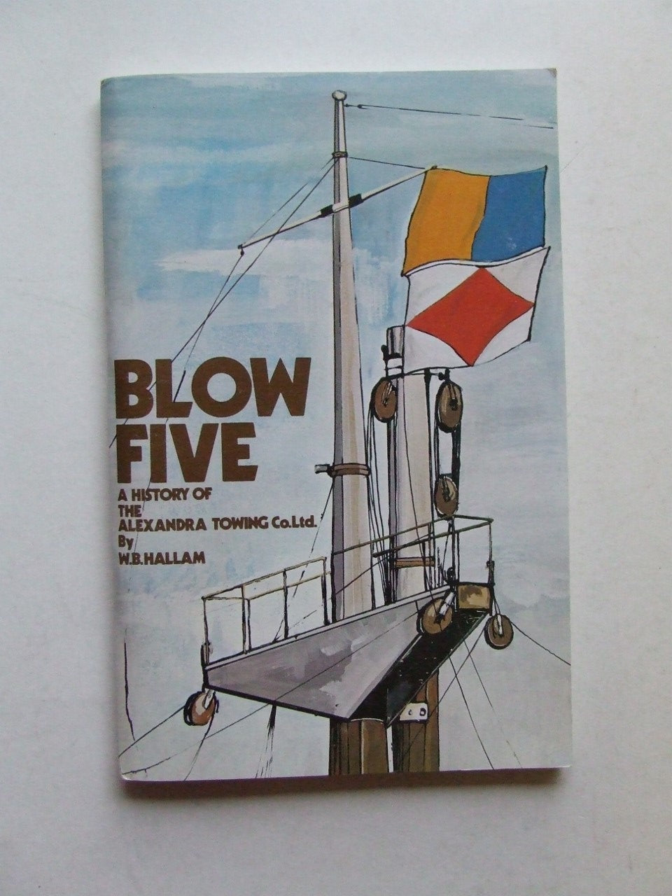 Blow Five,  a history of the Alexandra Towing Co.Ltd.