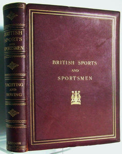 British Sports and Sportsmen  -  Yachting and Rowing, compiled and edited by 'The Sportsman'