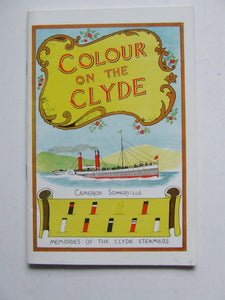 Colour on the Clyde, or memories of the Clyde Steamers