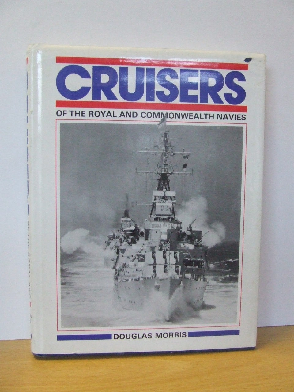 Cruisers of the Royal and Commonwealth Navies since 1879  - Douglas Morris