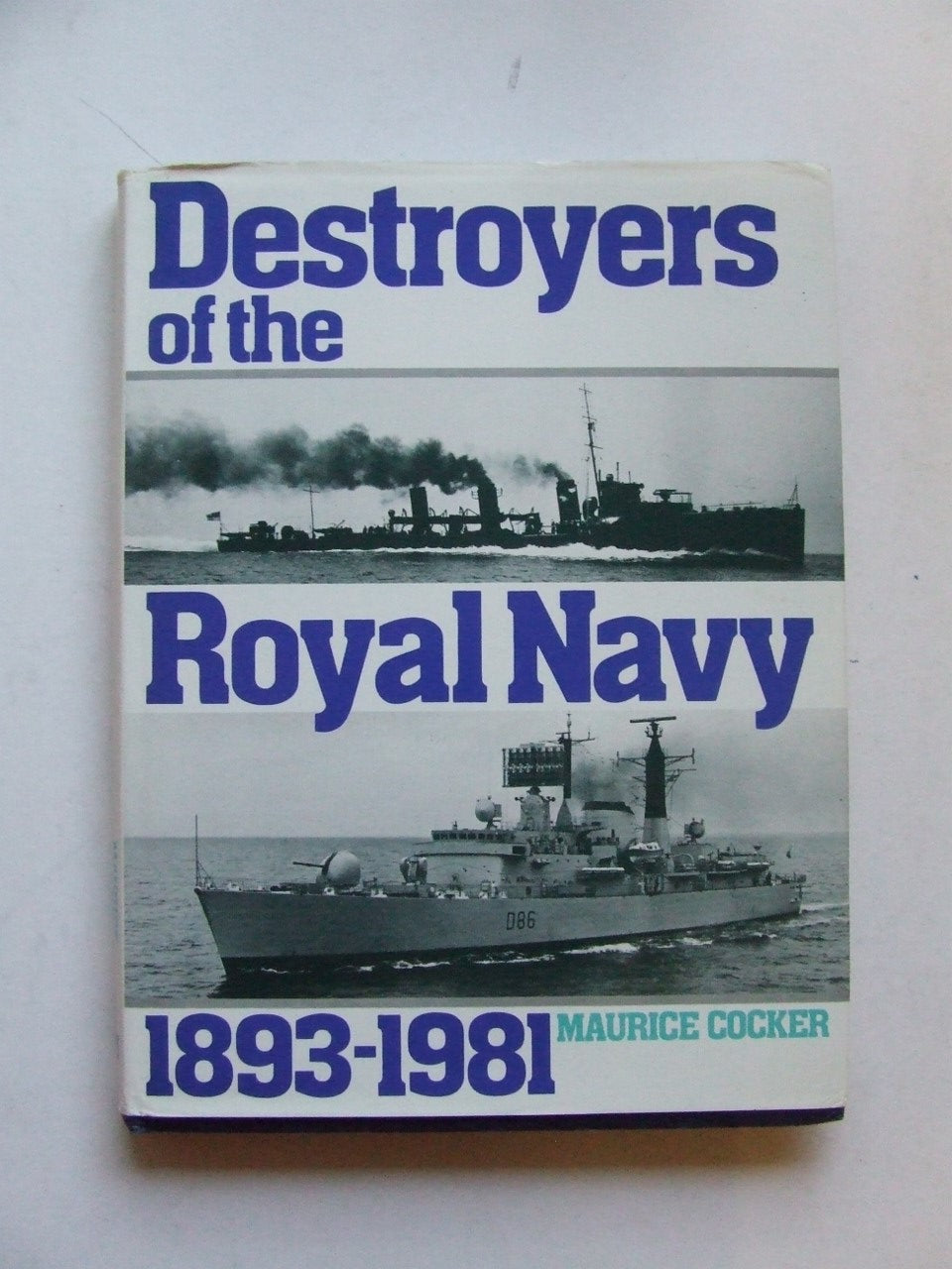 Destroyers of the Royal Navy 1893-1981