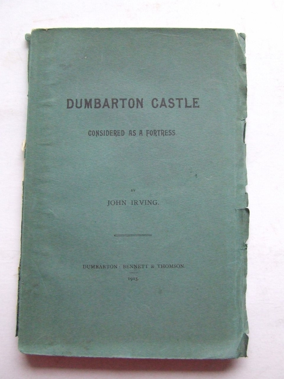 Dumbarton Castle considered as a fortress