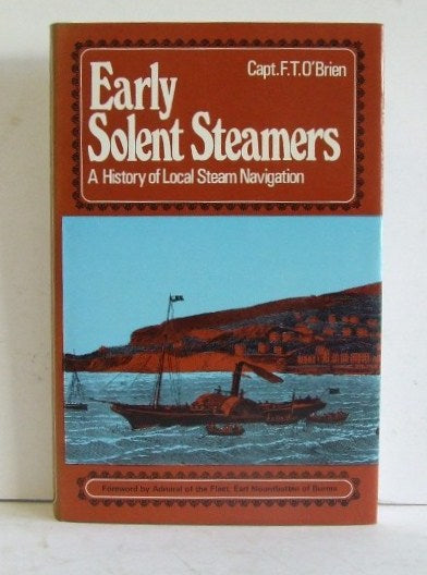 Early Solent Steamers, a history of local steam navigation  -  Capt. F.T. O'Brien