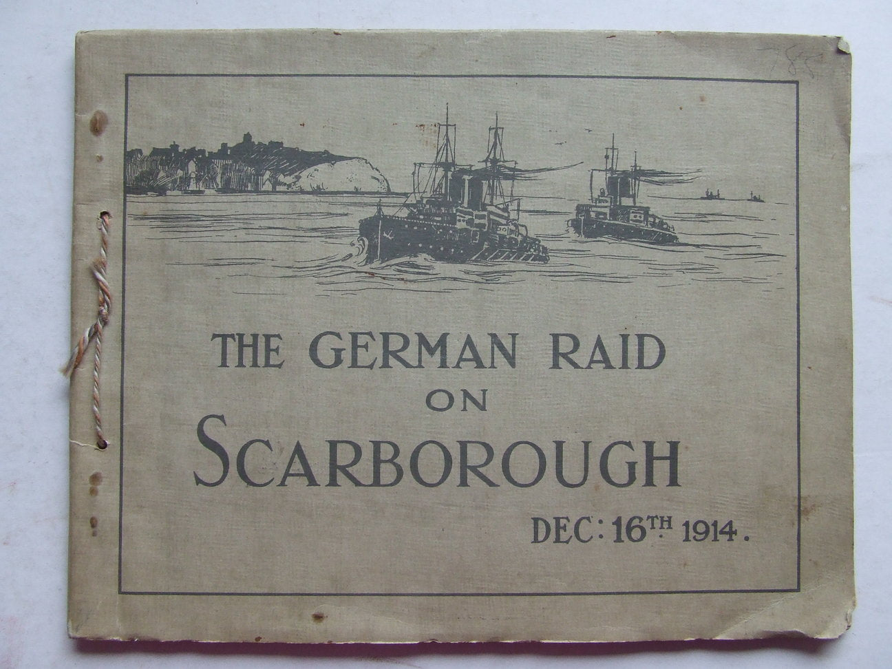 German Raid on Scarborough, December 16th 1914
