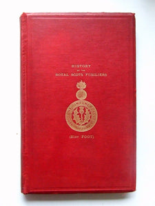 History of the 21st Royal Scots Fusiliers (formerly the 21st Royal North British Fusiliers) now known as the Royal Scots Fusiliers.....1678-1895