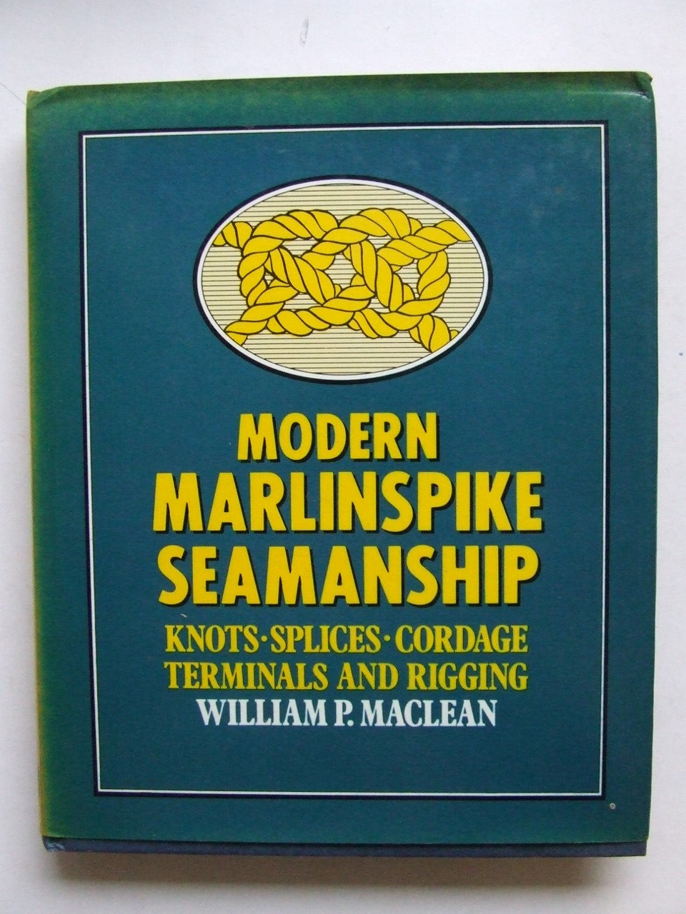 Modern Marlinspike Seamanship  -  knots, splices, cordage, terminals and rigging