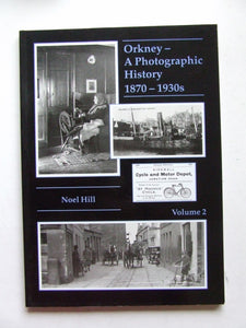 Orkney  -  a photographic history 1870-1930's.  volume 2