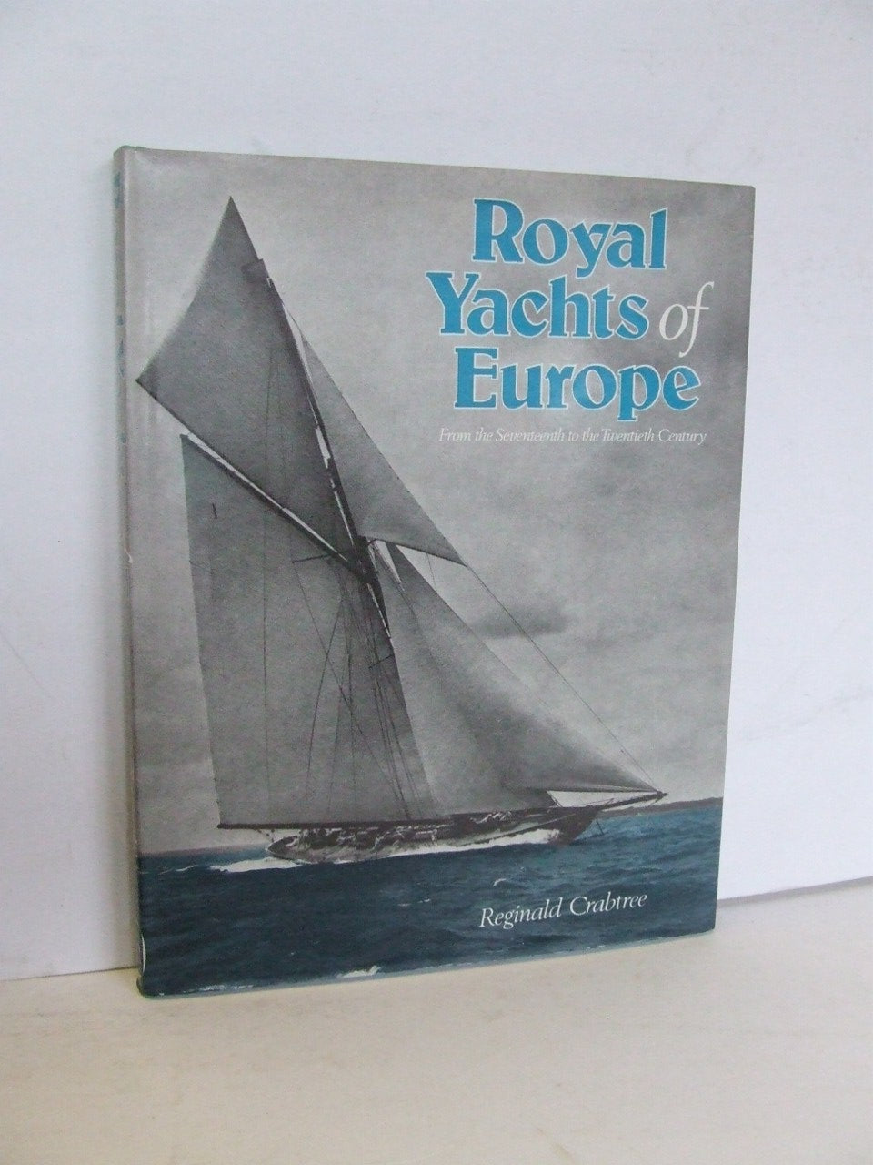 Royal Yachts of Europe from the 17th to the 20th centuries