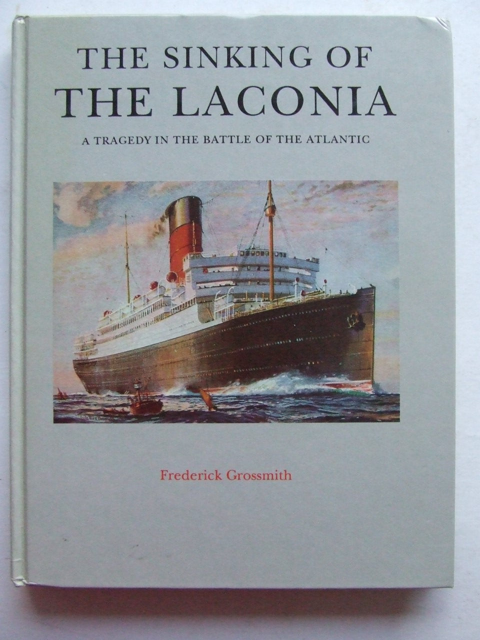 Sinking of the Laconia, a tragedy in the Battle of the Atlantic