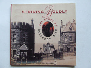 Striding Boldly, the story of Clevedon Pier