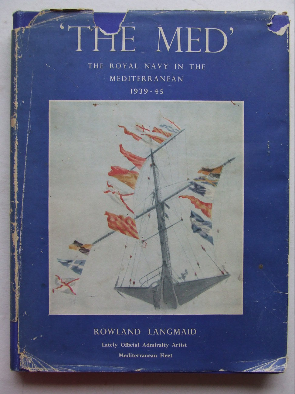 'The Med', the Royal Navy in the Mediterranean 1939-1945