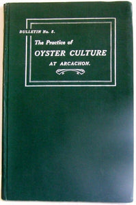 The Practice of Oyster Culture at Arcachon