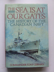 The Sea is at our Gates, the History of the Canadian Navy