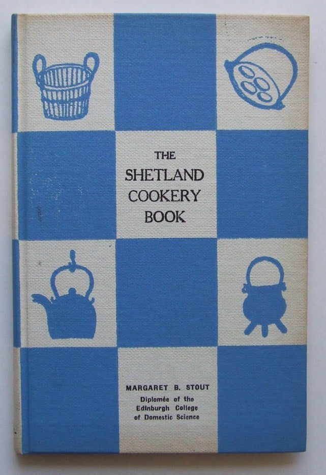 The Shetland Cookery Book compiled for home and school